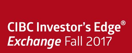 CIBC Investor's Edge Exchange Fall 2017