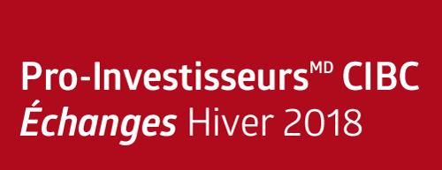 Échanges Pro-InvestisseursMD CIBC : Hiver 2018