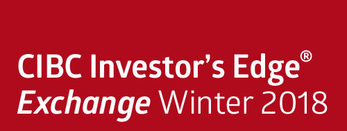 CIBC Investor's Edge® Exchange Newsletter: Winter 2018