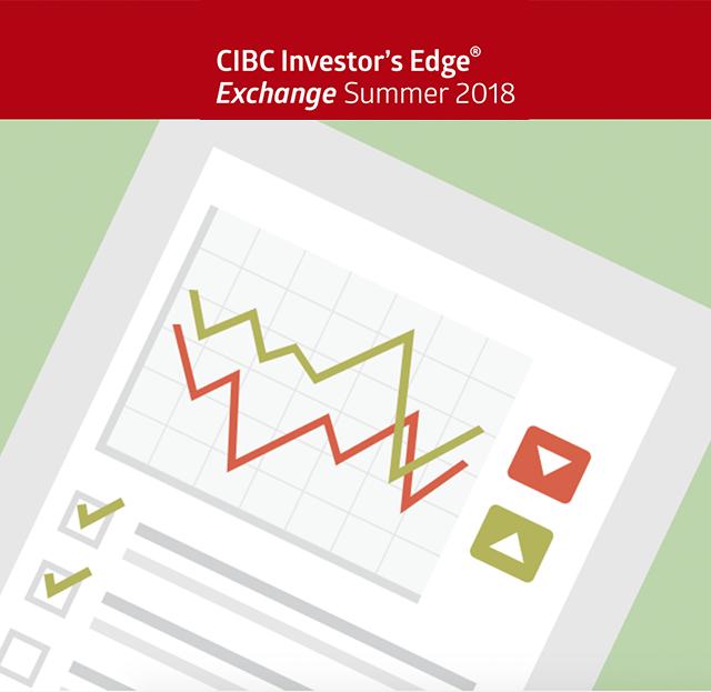 CIBC Investor's Edge Exchange Summer 2018
