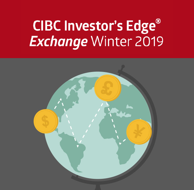 CIBC Investor's Edge Exchange Winter 2019