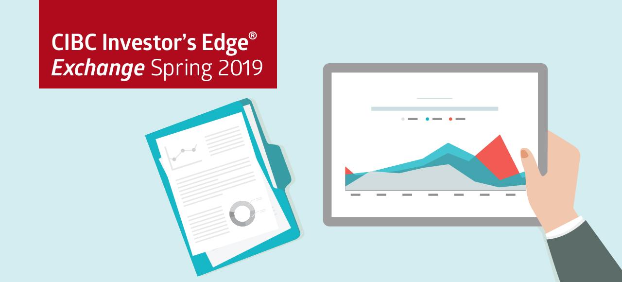 CIBC Investor's Edge Exchange Spring 2019