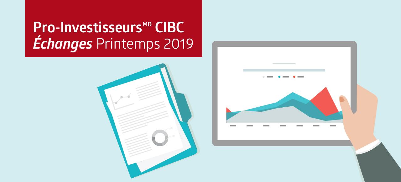 Pro-Investisseurs CIBC Échanges Printemps 2019